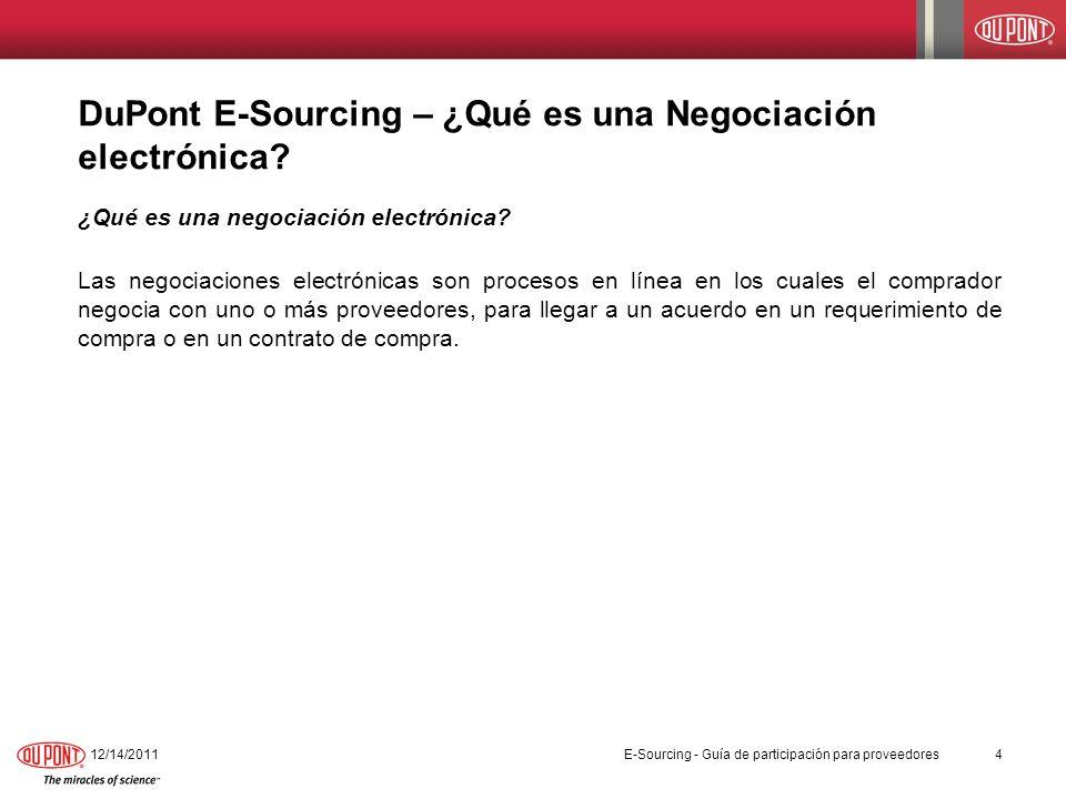 DuPont E-Sourcing – ¿Qué es una Negociación electrónica? ¿Qué es una negociación electrónica? Las negociaciones electrónicas son procesos en línea en