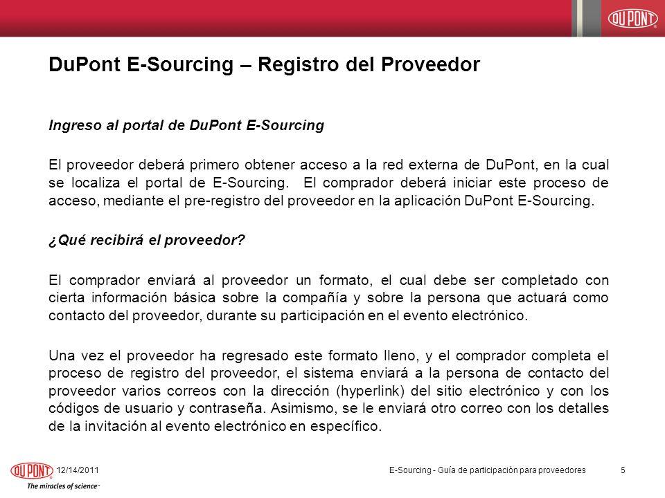 DuPont E-Sourcing – Registro del Proveedor Ingreso al portal de DuPont E-Sourcing El proveedor deberá primero obtener acceso a la red externa de DuPon