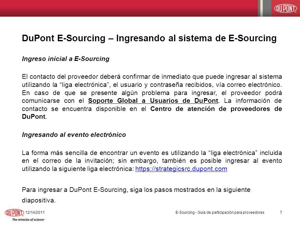 DuPont E-Sourcing – Ingresando al sistema de E-Sourcing Ingreso inicial a E-Sourcing El contacto del proveedor deberá confirmar de inmediato que puede