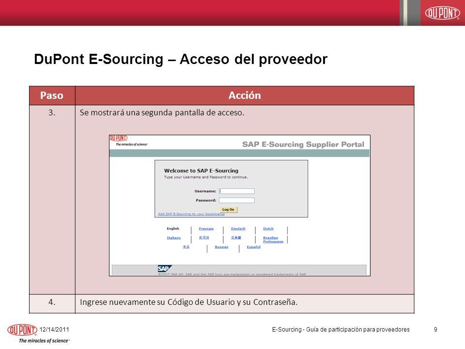 PasoAcción 3.Se mostrará una segunda pantalla de acceso. 4.Ingrese nuevamente su Código de Usuario y su Contraseña. DuPont E-Sourcing – Acceso del pro