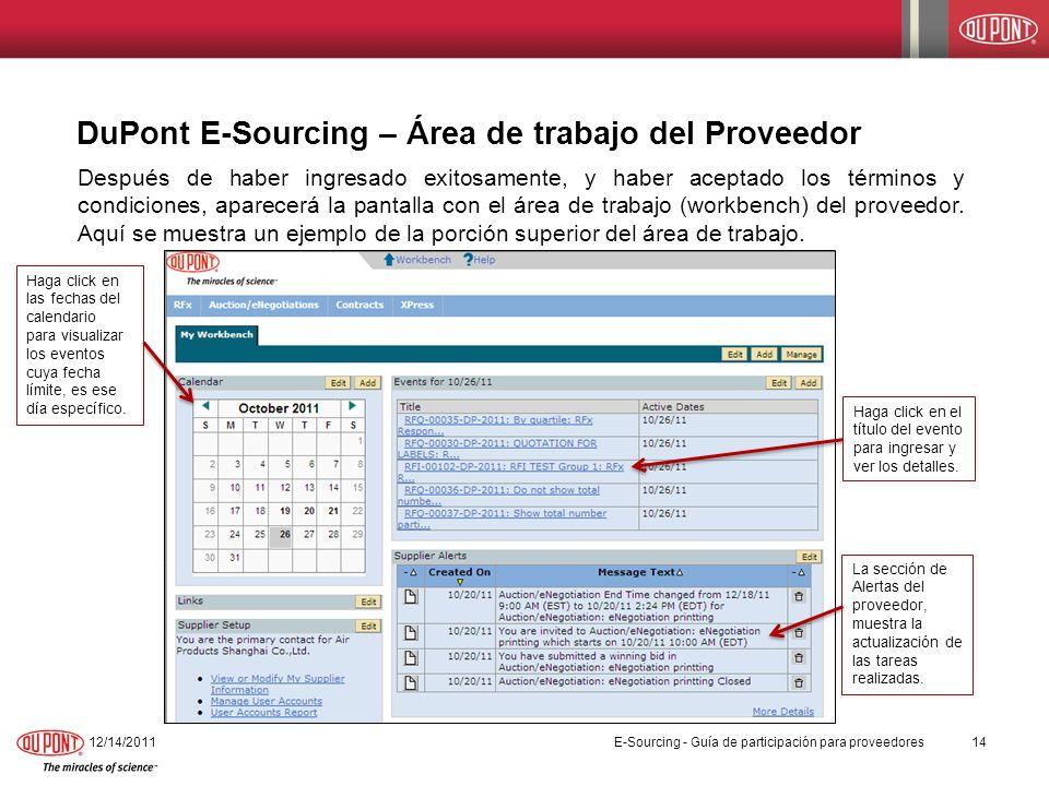 DuPont E-Sourcing – Área de trabajo del Proveedor 12/14/201114 Después de haber ingresado exitosamente, y haber aceptado los términos y condiciones, a