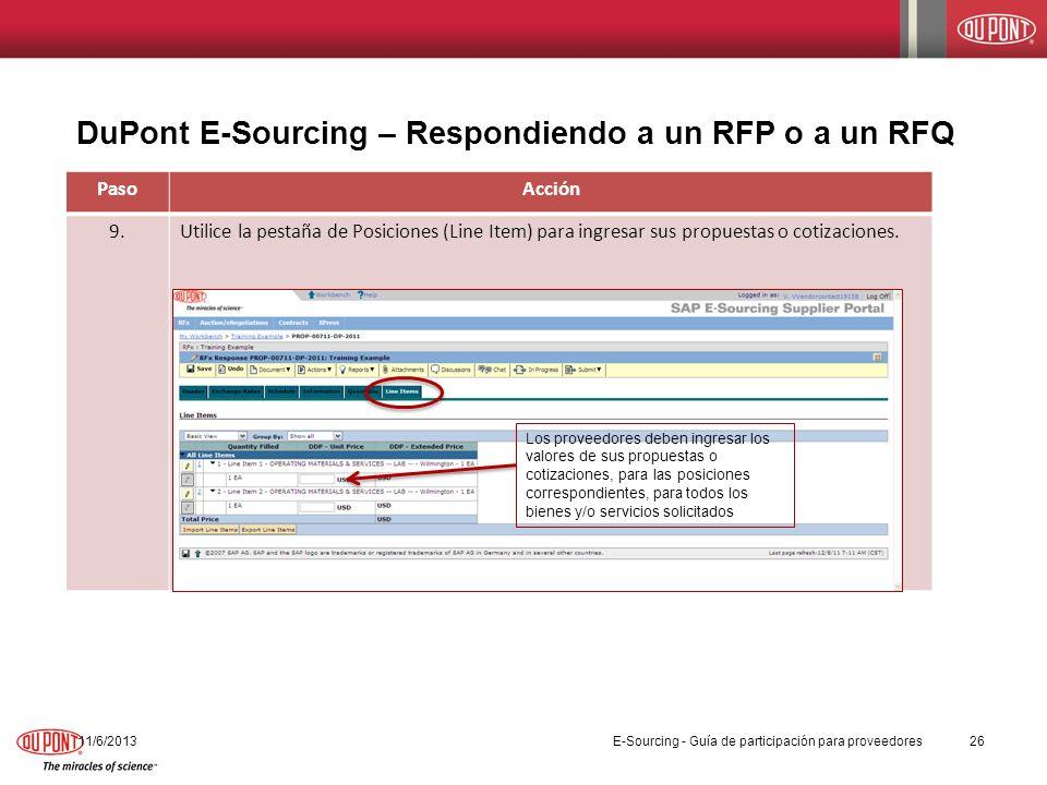 DuPont E-Sourcing – Respondiendo a un RFP o a un RFQ 11/6/201326 PasoAcción 9.Utilice la pestaña de Posiciones (Line Item) para ingresar sus propuesta