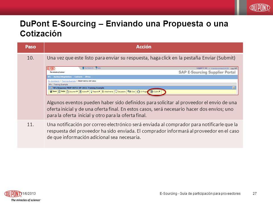 DuPont E-Sourcing – Enviando una Propuesta o una Cotización 11/6/201327 PasoAcción 10.Una vez que este listo para enviar su respuesta, haga click en l