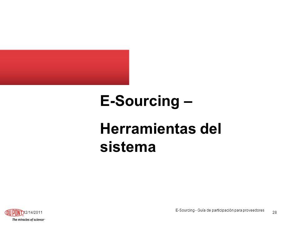 E-Sourcing – Herramientas del sistema 12/14/201128 E-Sourcing - Guía de participación para proveedores