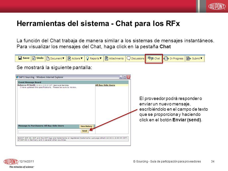 Herramientas del sistema - Chat para los RFx La función del Chat trabaja de manera similar a los sistemas de mensajes instantáneos. Para visualizar lo