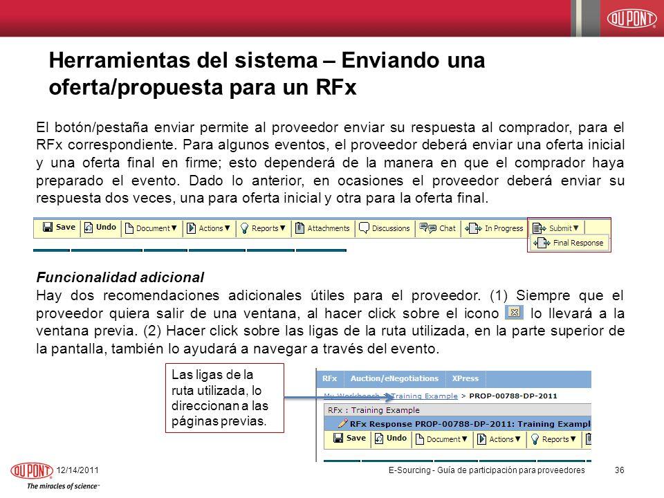 Herramientas del sistema – Enviando una oferta/propuesta para un RFx El botón/pestaña enviar permite al proveedor enviar su respuesta al comprador, pa