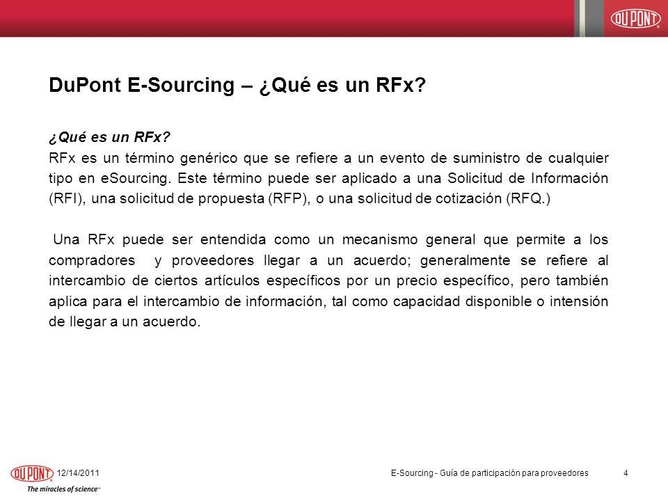 DuPont E-Sourcing – Registro del proveedor 12/14/20115 E-Sourcing - Guía de participación para proveedores Ingreso al portal de DuPont E-Sourcing El proveedor deberá primero obtener acceso a la red externa de DuPont, en la cual se localiza el portal de E-Sourcing.