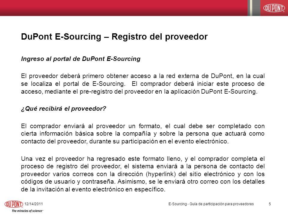 DuPont E-Sourcing – Registro del proveedor 12/14/20115 E-Sourcing - Guía de participación para proveedores Ingreso al portal de DuPont E-Sourcing El p