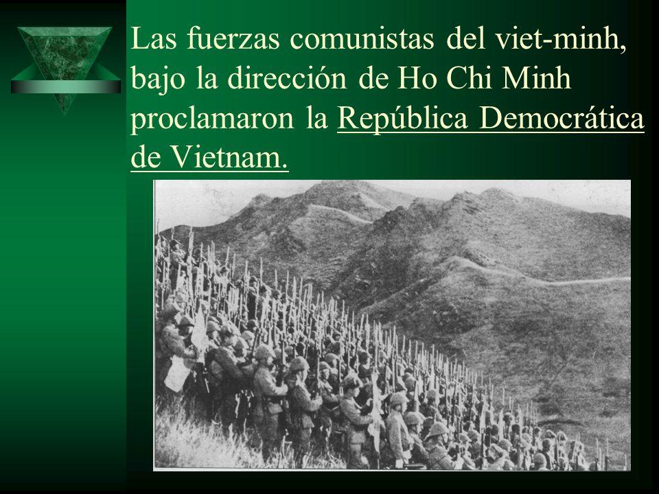 Las fuerzas comunistas del viet-minh, bajo la dirección de Ho Chi Minh proclamaron la República Democrática de Vietnam.
