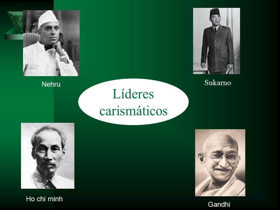 Nehru Ho chi minh Gandhi Sukarno Líderes carismáticos.