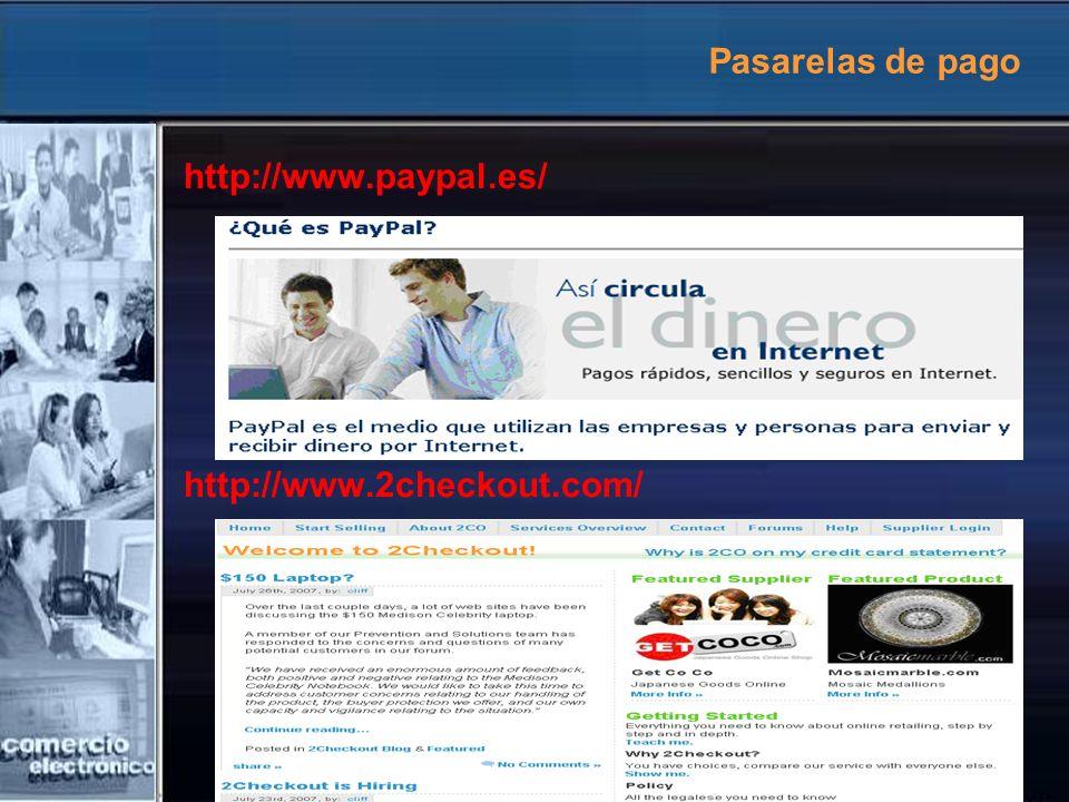 Pasarelas de pago http://www.paypal.es/ http://www.2checkout.com/