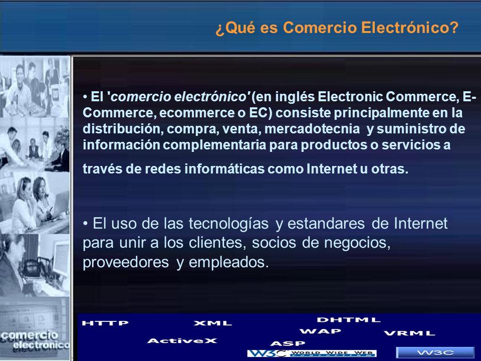 ¿Qué es Comercio Electrónico? El 'comercio electrónico' (en inglés Electronic Commerce, E- Commerce, ecommerce o EC) consiste principalmente en la dis