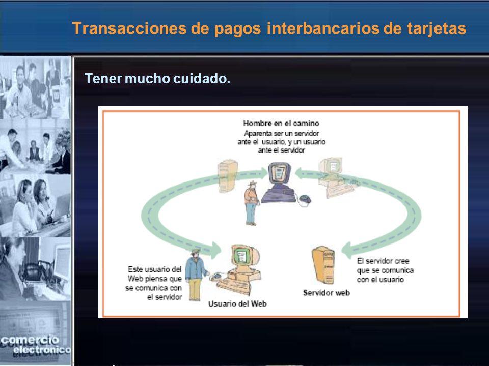 Transacciones de pagos interbancarios de tarjetas Tener mucho cuidado.