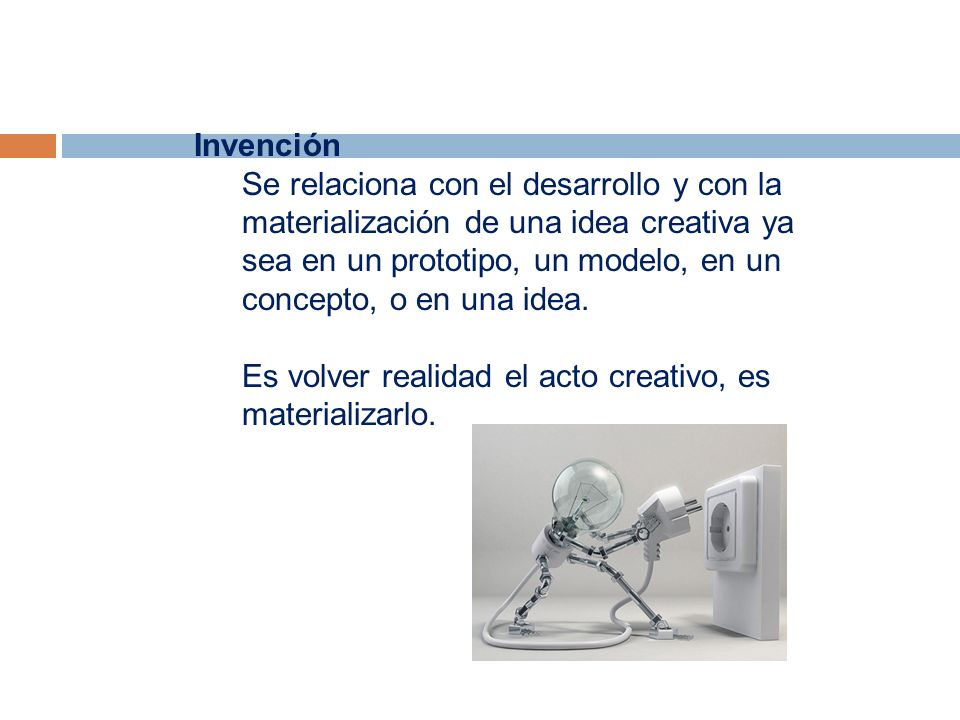 Invención Se relaciona con el desarrollo y con la materialización de una idea creativa ya sea en un prototipo, un modelo, en un concepto, o en una ide