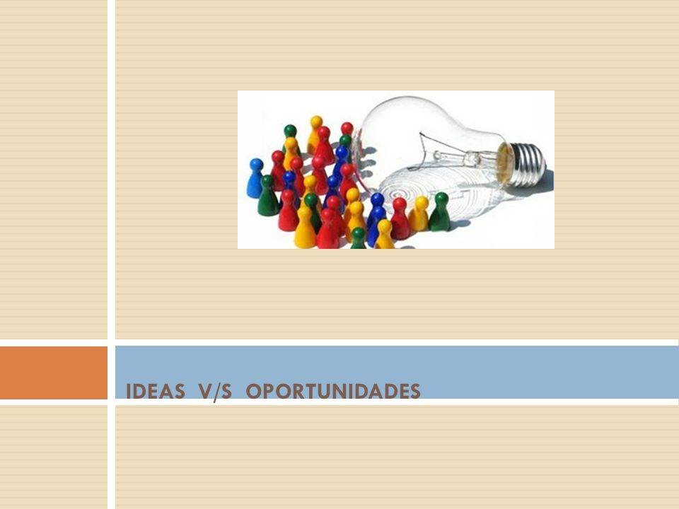 IDEAS V/S OPORTUNIDADES