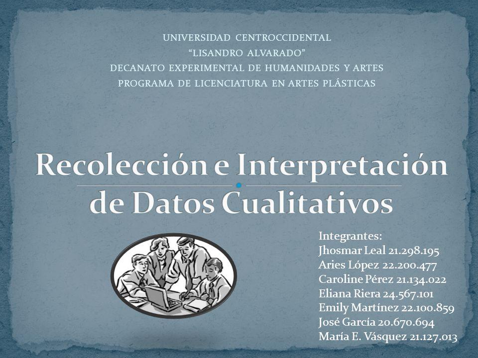 UNIVERSIDAD CENTROCCIDENTAL LISANDRO ALVARADO DECANATO EXPERIMENTAL DE HUMANIDADES Y ARTES PROGRAMA DE LICENCIATURA EN ARTES PLÁSTICAS Integrantes: Jh