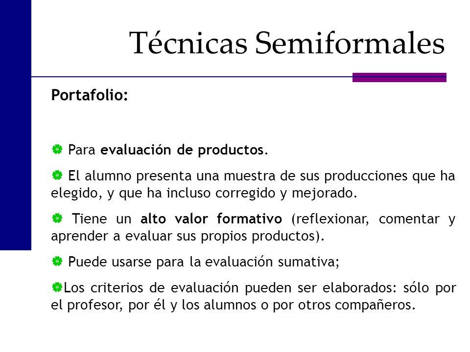 Portafolio: Para evaluación de productos. El alumno presenta una muestra de sus producciones que ha elegido, y que ha incluso corregido y mejorado. Ti
