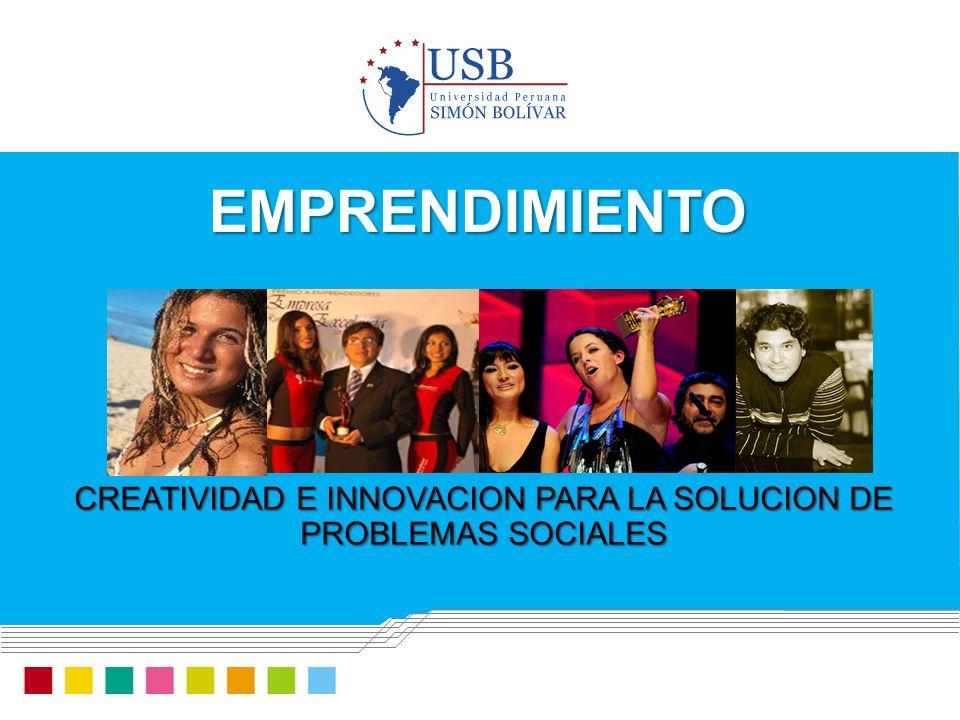 EMPRENDIMIENTO CREATIVIDAD E INNOVACION PARA LA SOLUCION DE PROBLEMAS SOCIALES