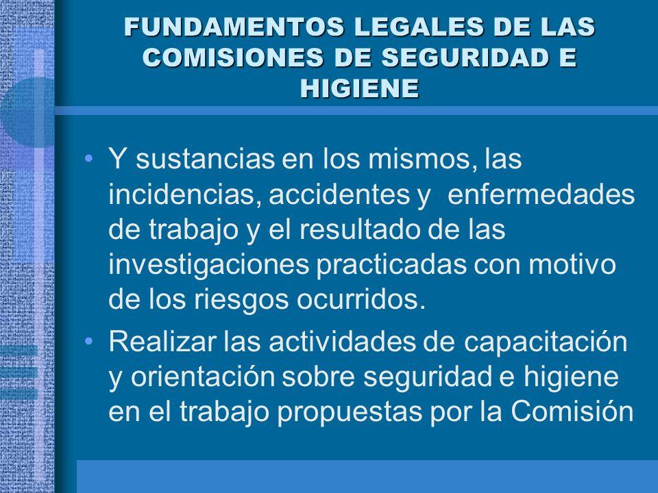 FUNDAMENTOS LEGALES DE LAS COMISIONES DE SEGURIDAD E HIGIENE Proporcionar a los integrantes de la Comisión la capacitación y adiestramiento en materia