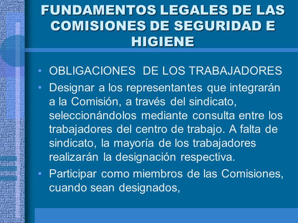 FUNDAMENTOS LEGALES DE LAS COMISIONES DE SEGURIDAD E HIGIENE Y sustancias en los mismos, las incidencias, accidentes y enfermedades de trabajo y el re