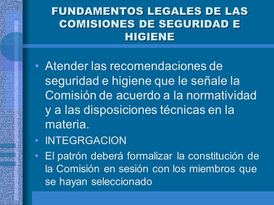 FUNDAMENTOS LEGALES DE LAS COMISIONES DE SEGURIDAD E HIGIENE Y apoyar el funcionamiento de la Comisión proporcionándoles información sobre condiciones