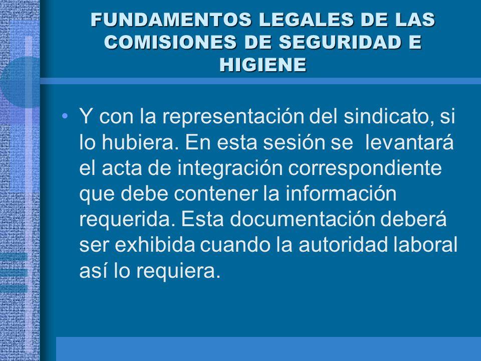 FUNDAMENTOS LEGALES DE LAS COMISIONES DE SEGURIDAD E HIGIENE Atender las recomendaciones de seguridad e higiene que le señale la Comisión de acuerdo a