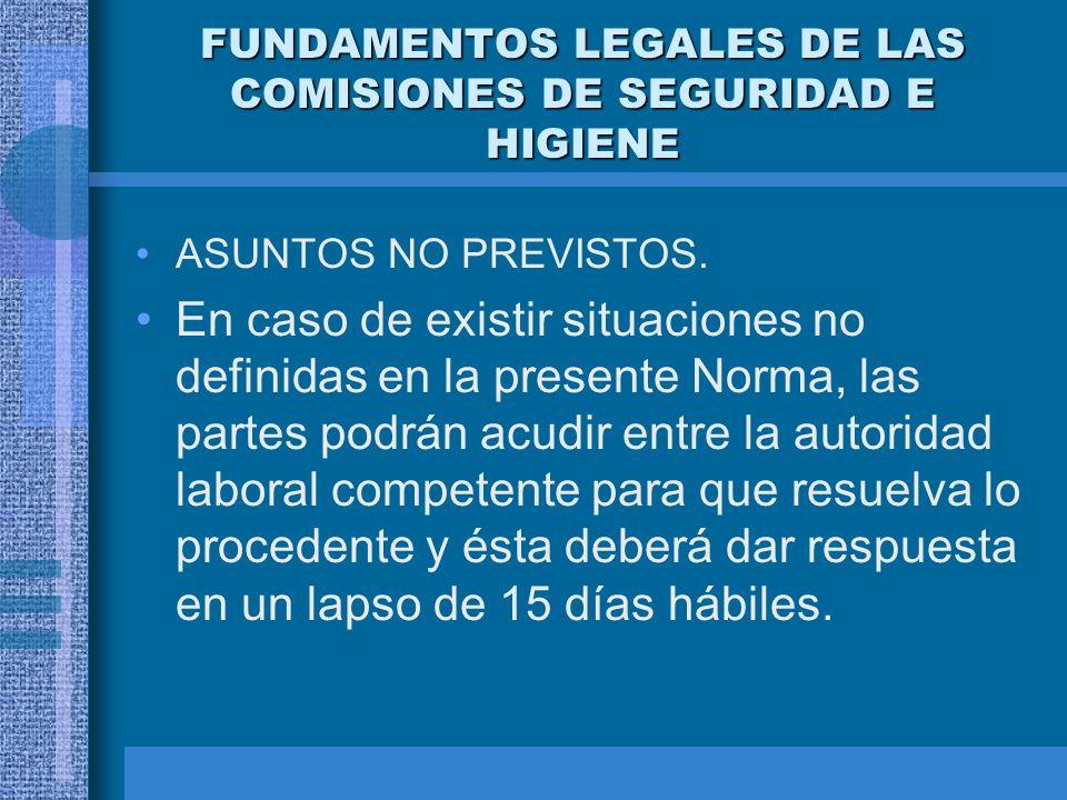 FUNDAMENTOS LEGALES DE LAS COMISIONES DE SEGURIDAD E HIGIENE Y con la representación del sindicato, si lo hubiera. En esta sesión se levantará el acta