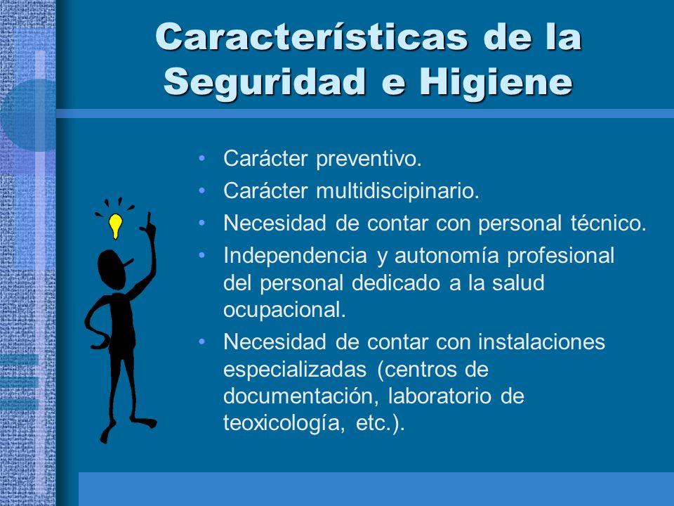 Características de la Seguridad e Higiene Carácter preventivo.