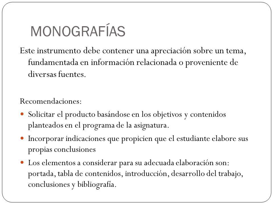 MONOGRAFÍAS Este instrumento debe contener una apreciación sobre un tema, fundamentada en información relacionada o proveniente de diversas fuentes. R