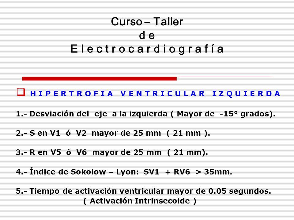 Curso – Taller d e E l e c t r o c a r d i o g r a f i a E j e r c i c i o s HVI.