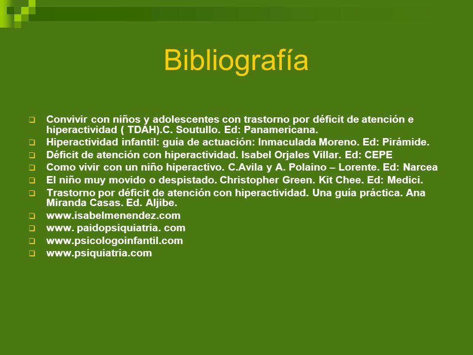 Bibliografía Convivir con niños y adolescentes con trastorno por déficit de atención e hiperactividad ( TDAH).C. Soutullo. Ed: Panamericana. Hiperacti