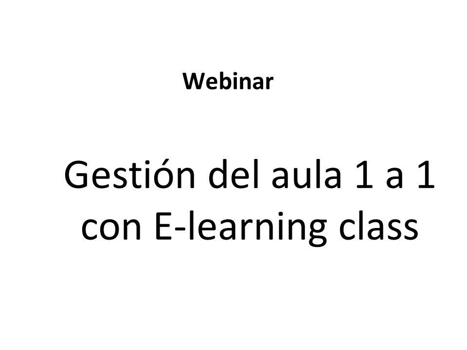 Webinar Gestión del aula 1 a 1 con E-learning class