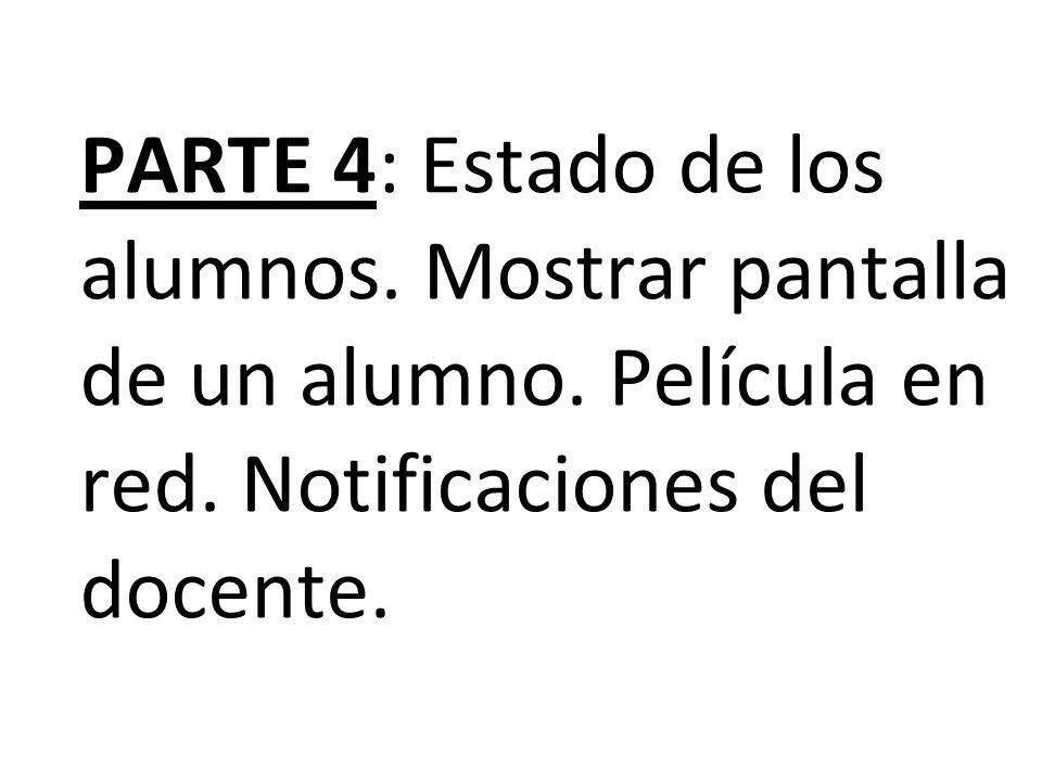 PARTE 4: Estado de los alumnos. Mostrar pantalla de un alumno.