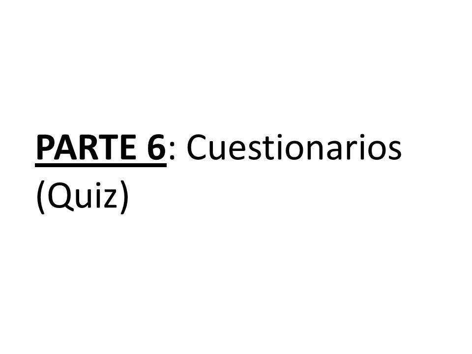 PARTE 6: Cuestionarios (Quiz)