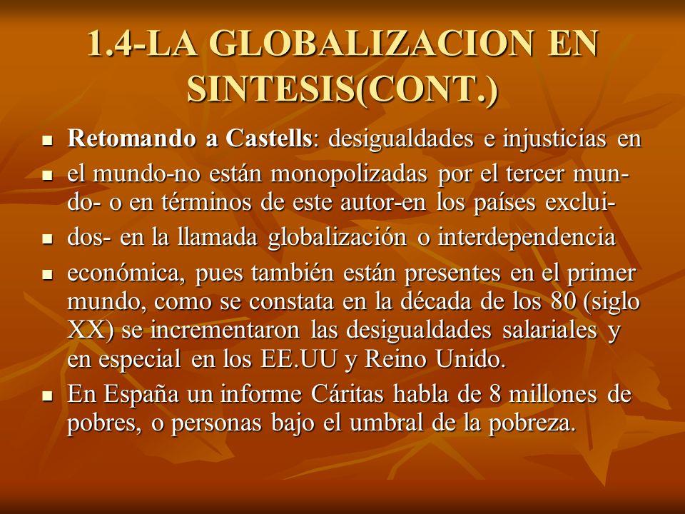 1.4-LA GLOBALIZACION EN SINTESIS(CONT.) Retomando a Castells: desigualdades e injusticias en Retomando a Castells: desigualdades e injusticias en el m