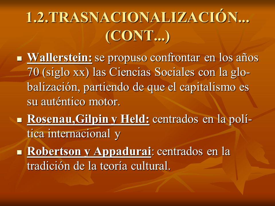1.4-LA GLOBALIZACION EN SINTESIS(CONT.) Retomando a Castells: desigualdades e injusticias en Retomando a Castells: desigualdades e injusticias en el mundo-no están monopolizadas por el tercer mun- do- o en términos de este autor-en los países exclui- el mundo-no están monopolizadas por el tercer mun- do- o en términos de este autor-en los países exclui- dos- en la llamada globalización o interdependencia dos- en la llamada globalización o interdependencia económica, pues también están presentes en el primer mundo, como se constata en la década de los 80 (siglo XX) se incrementaron las desigualdades salariales y en especial en los EE.UU y Reino Unido.
