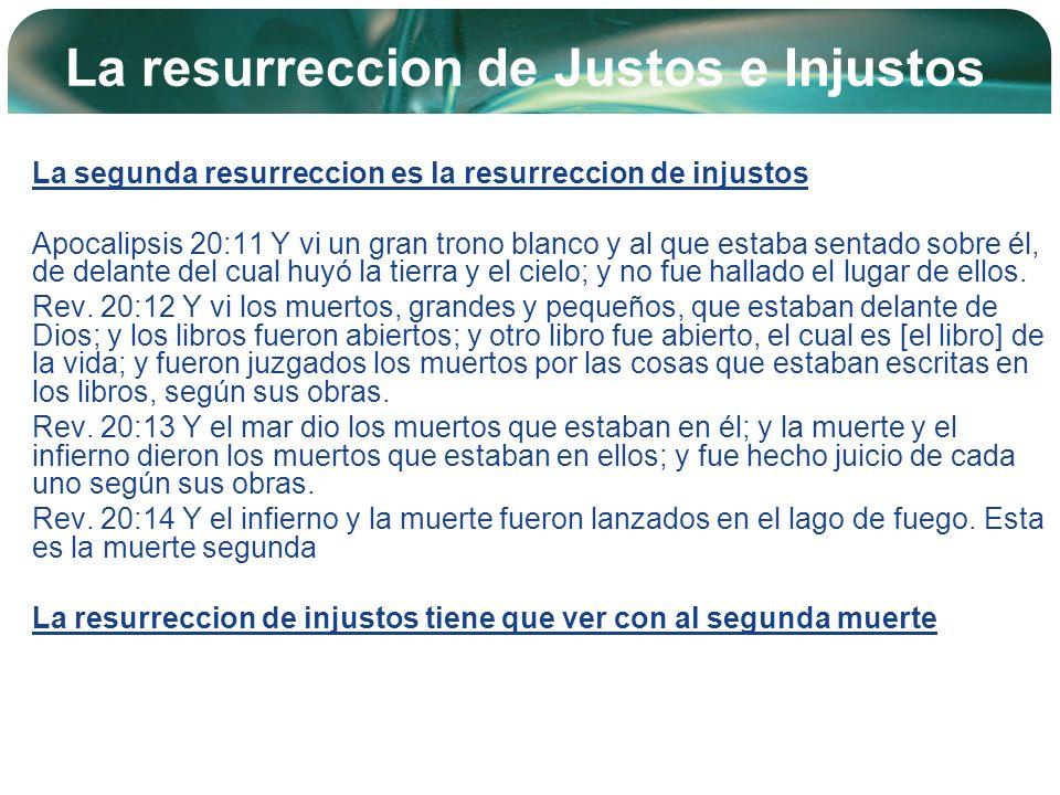 Company Logo La resurreccion de Justos e Injustos La segunda resurreccion es la resurreccion de injustos Apocalipsis 20:11 Y vi un gran trono blanco y