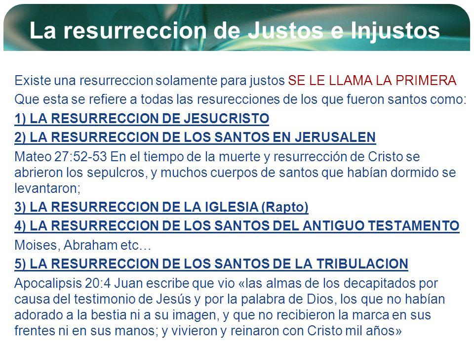 Company Logo La resurreccion de Justos e Injustos Existe una resurreccion solamente para justos SE LE LLAMA LA PRIMERA Que esta se refiere a todas las