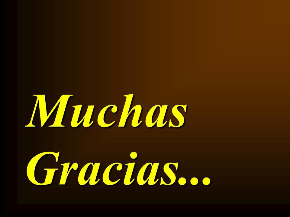 Muchas Gracias... Gracias...