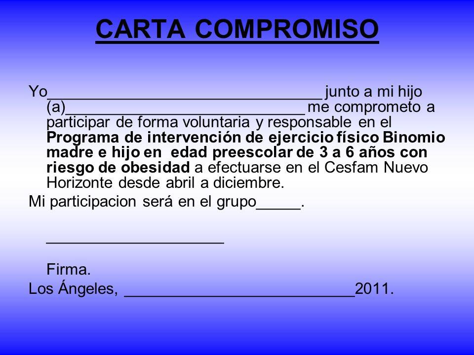 CARTA COMPROMISO Yo_______________________________ junto a mi hijo (a)___________________________ me comprometo a participar de forma voluntaria y res