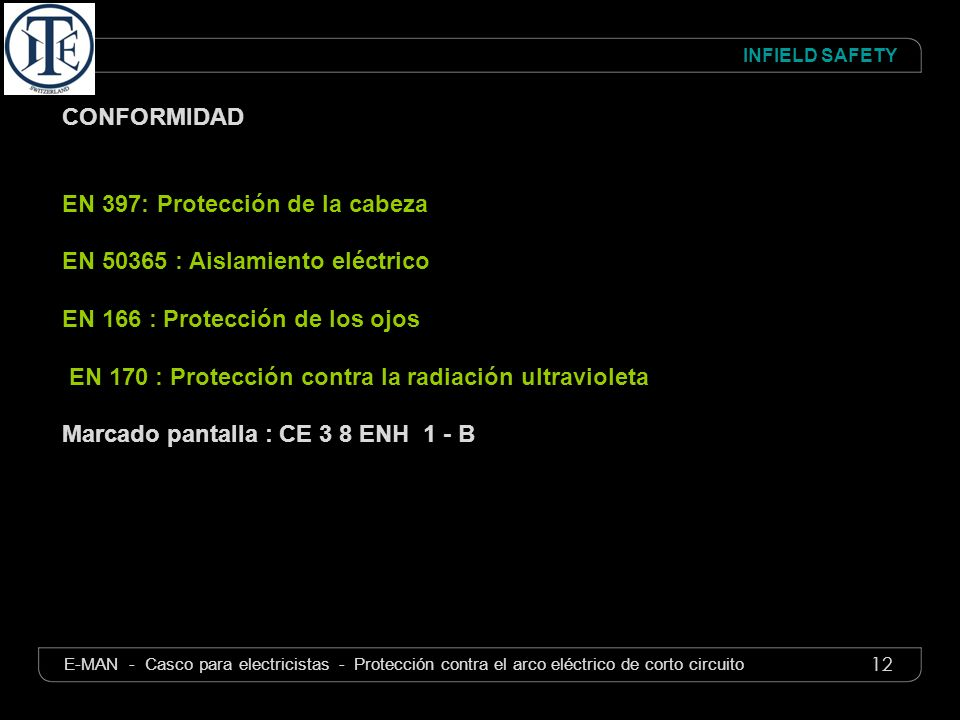 12 INFIELD SAFETY E-MAN - Casco para electricistas - Protección contra el arco eléctrico de corto circuito CONFORMIDAD EN 397: Protección de la cabeza