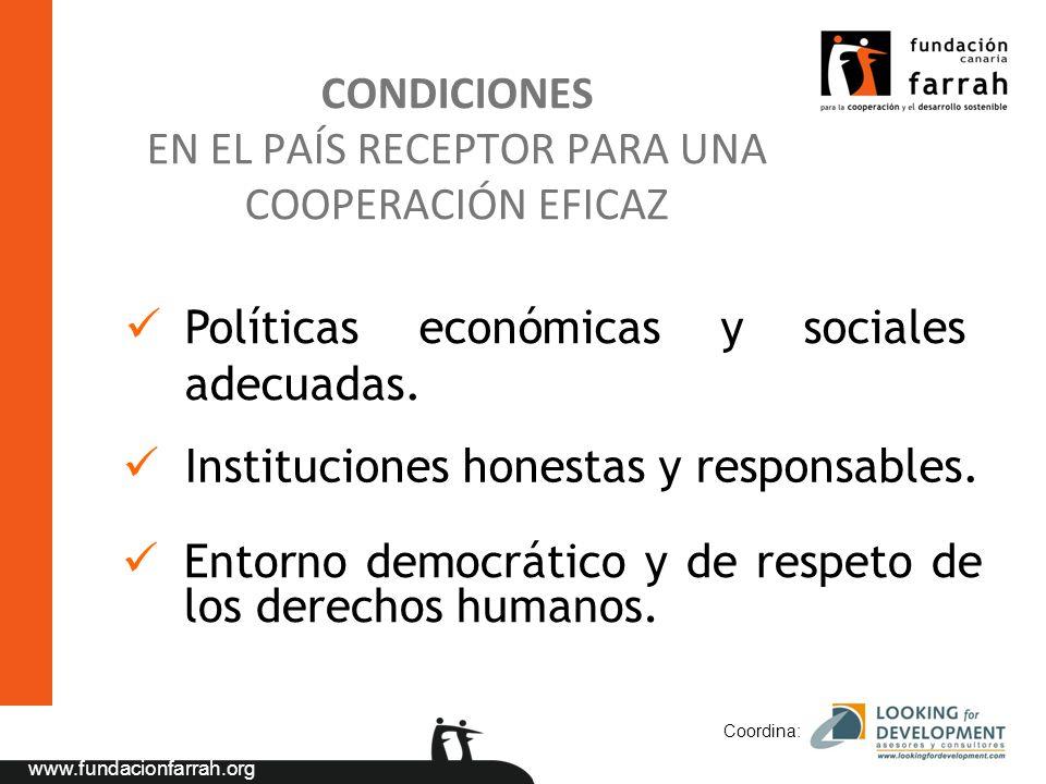 www.fundacionfarrah.org Coordina: Políticas económicas y sociales adecuadas. Instituciones honestas y responsables. Entorno democrático y de respeto d
