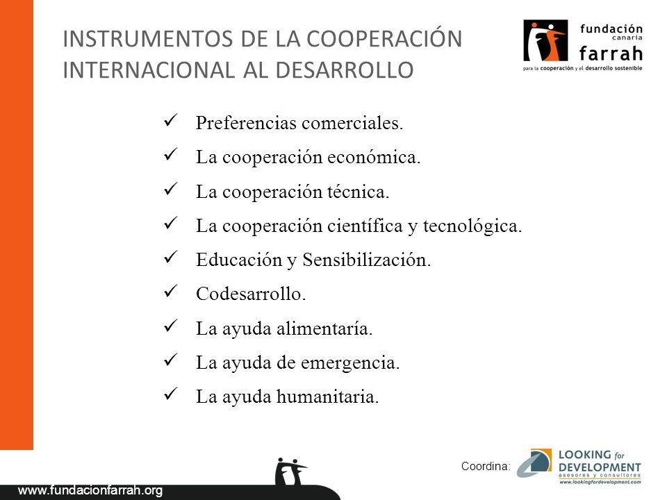 www.fundacionfarrah.org Coordina: Preferencias comerciales. La cooperación económica. La cooperación técnica. La cooperación científica y tecnológica.