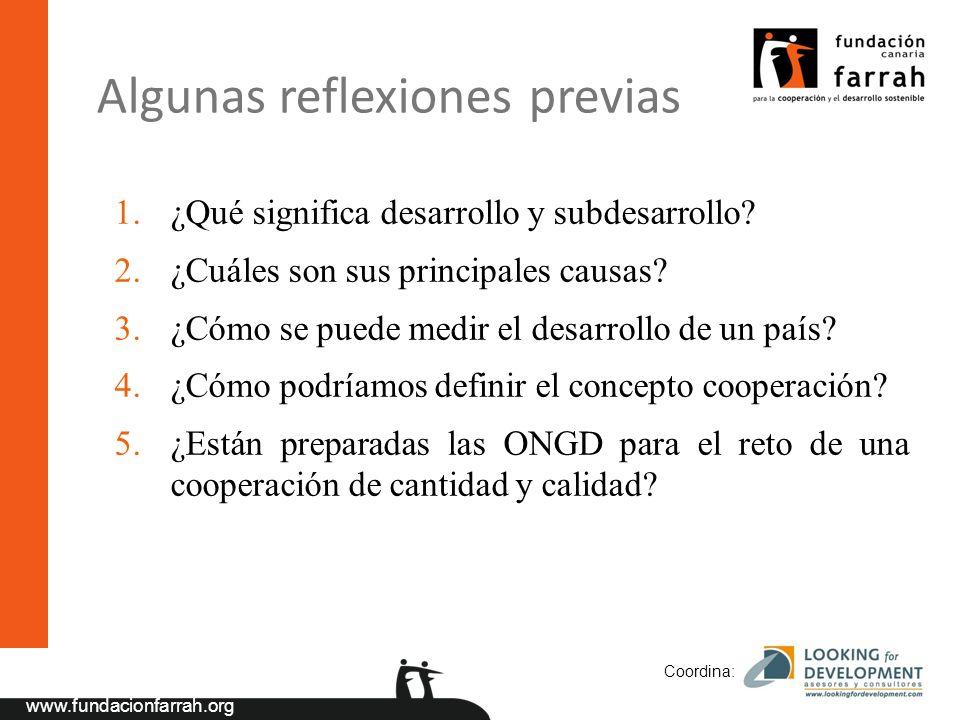 www.fundacionfarrah.org Coordina: 1.¿Qué significa desarrollo y subdesarrollo? 2.¿Cuáles son sus principales causas? 3.¿Cómo se puede medir el desarro