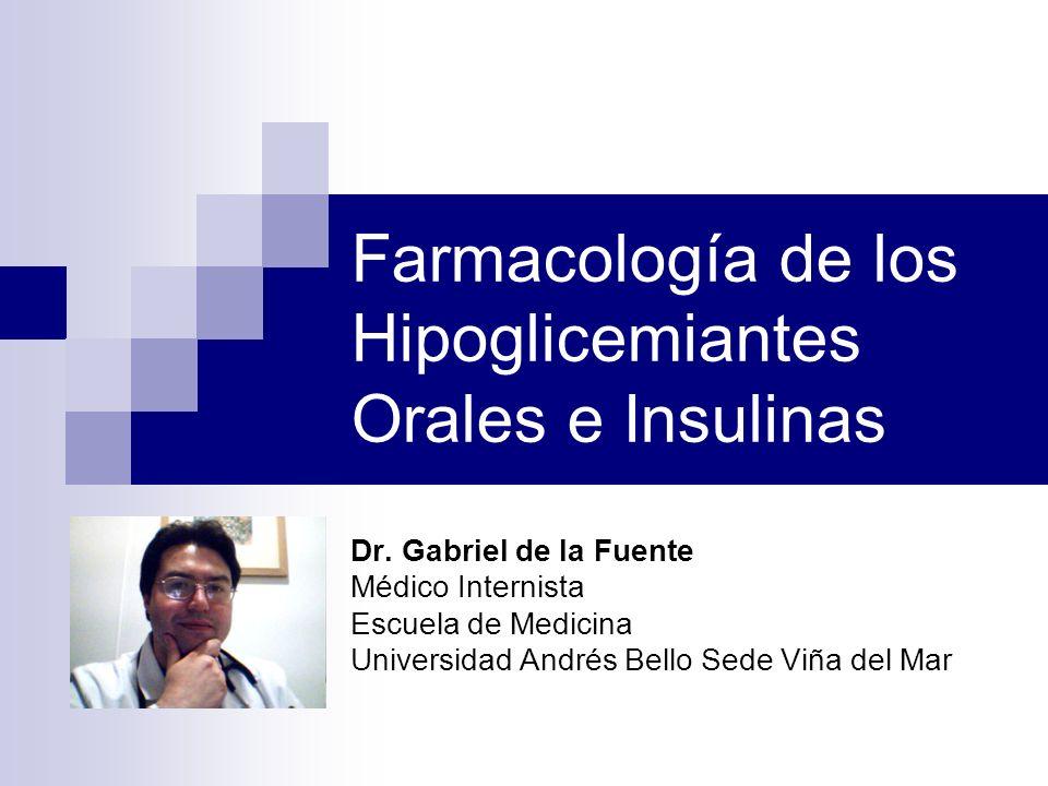 Farmacología de los Hipoglicemiantes Orales e Insulinas Dr.