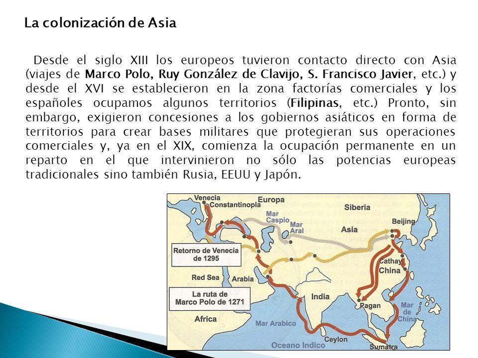 Desde el siglo XIII los europeos tuvieron contacto directo con Asia (viajes de Marco Polo, Ruy González de Clavijo, S. Francisco Javier, etc.) y desde