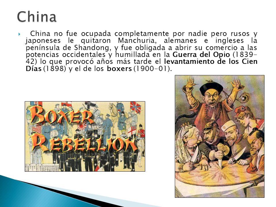 China no fue ocupada completamente por nadie pero rusos y japoneses le quitaron Manchuria, alemanes e ingleses la península de Shandong, y fue obligad