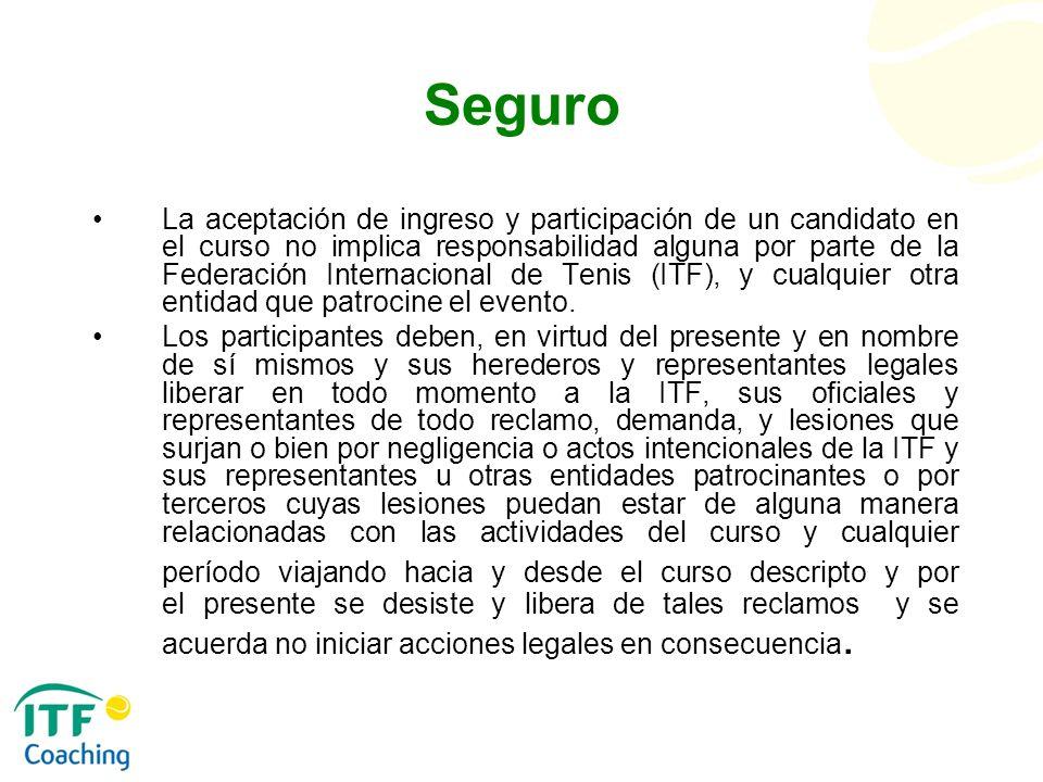 Seguro La aceptación de ingreso y participación de un candidato en el curso no implica responsabilidad alguna por parte de la Federación Internacional