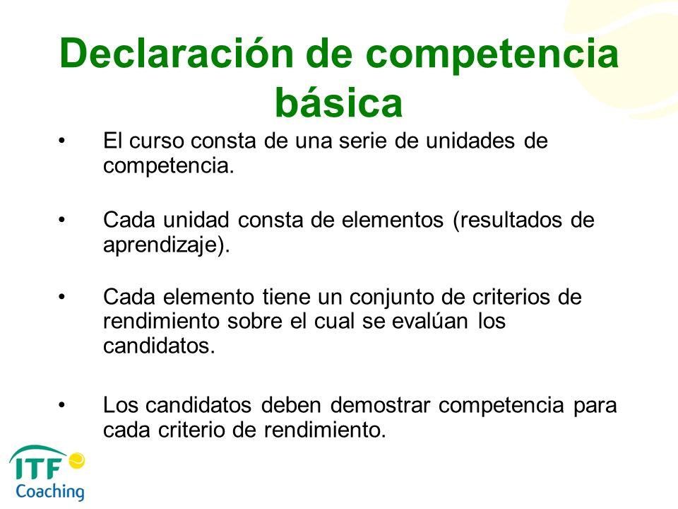 Declaración de competencia básica El curso consta de una serie de unidades de competencia. Cada unidad consta de elementos (resultados de aprendizaje)