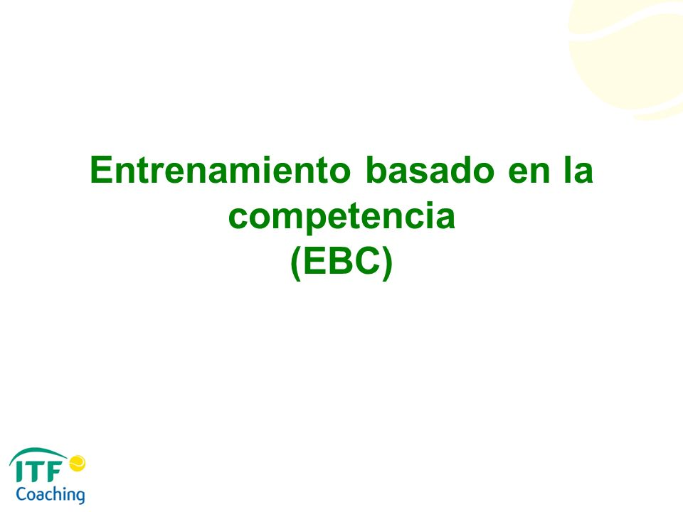 Entrenamiento basado en la competencia (EBC)